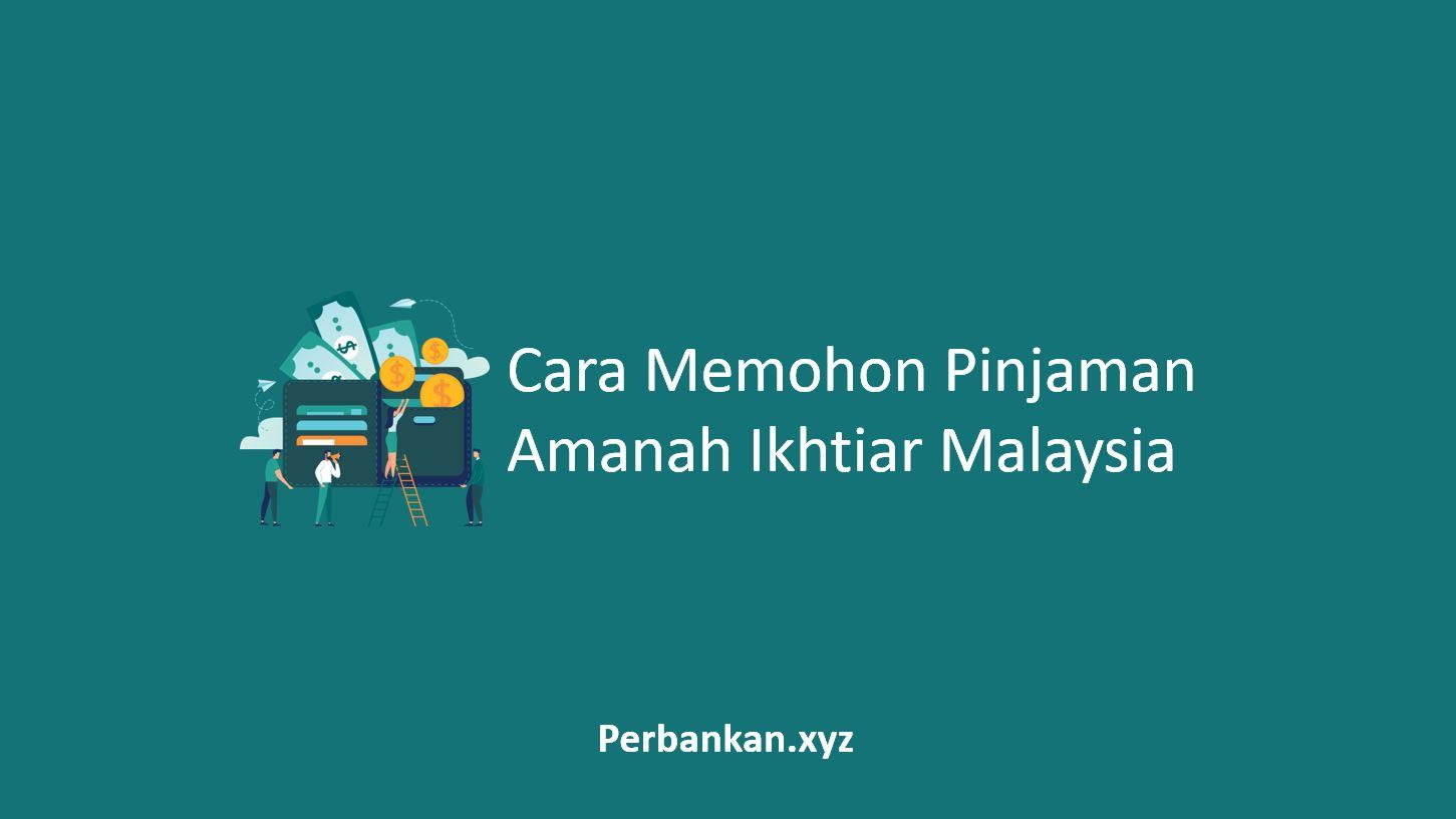Cara Memohon Pinjaman Amanah Ikhtiar Malaysia