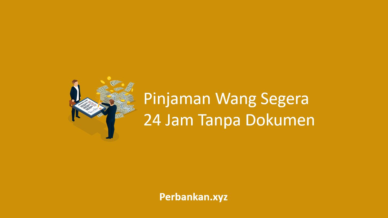 Pinjaman Wang Segera 24 Jam Tanpa Dokumen
