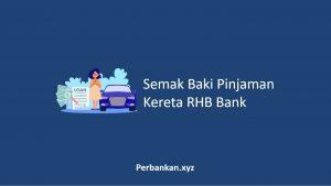 Semak Baki Pinjaman Kereta RHB Bank