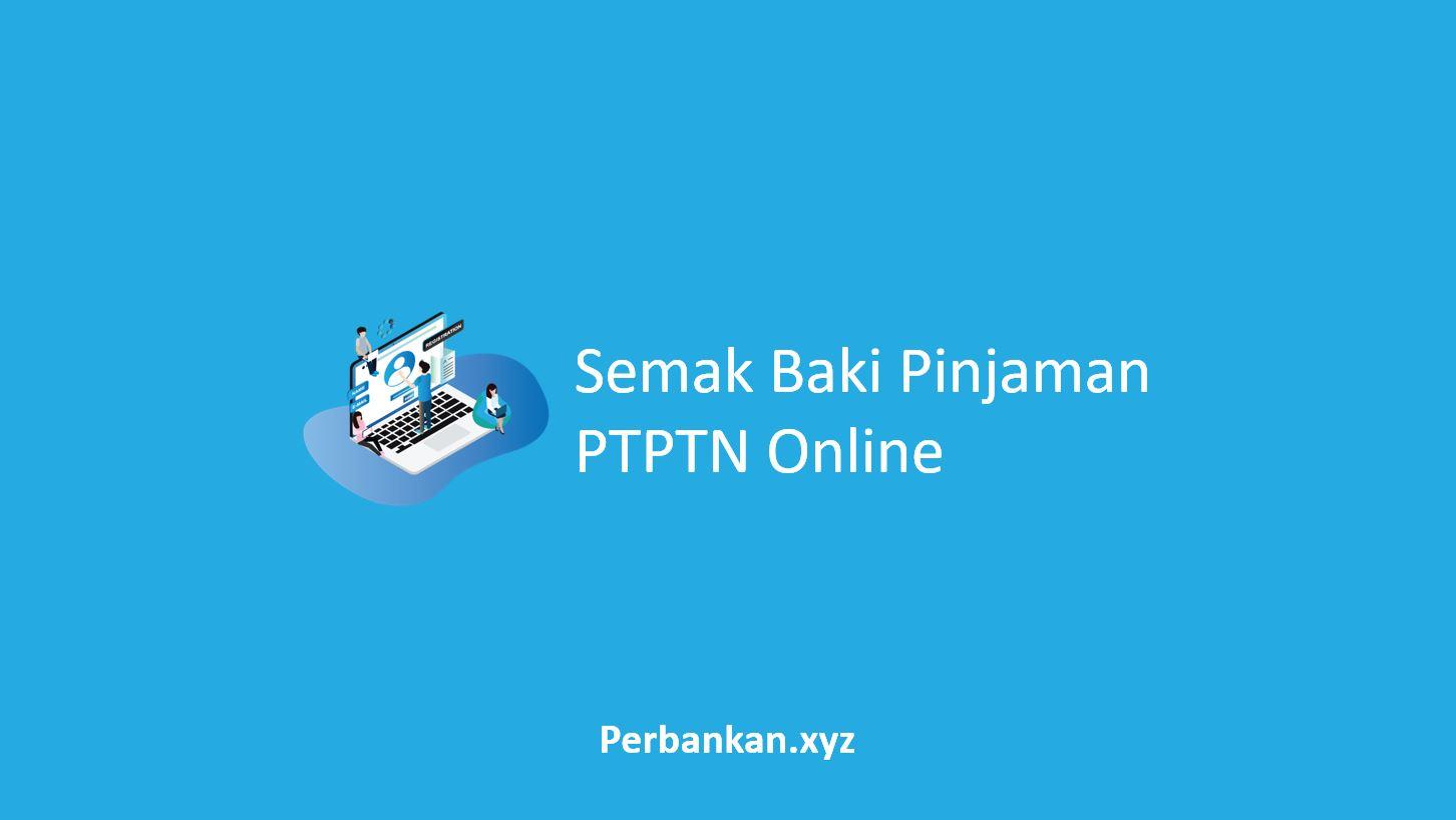 Semak Baki Pinjaman PTPTN Online