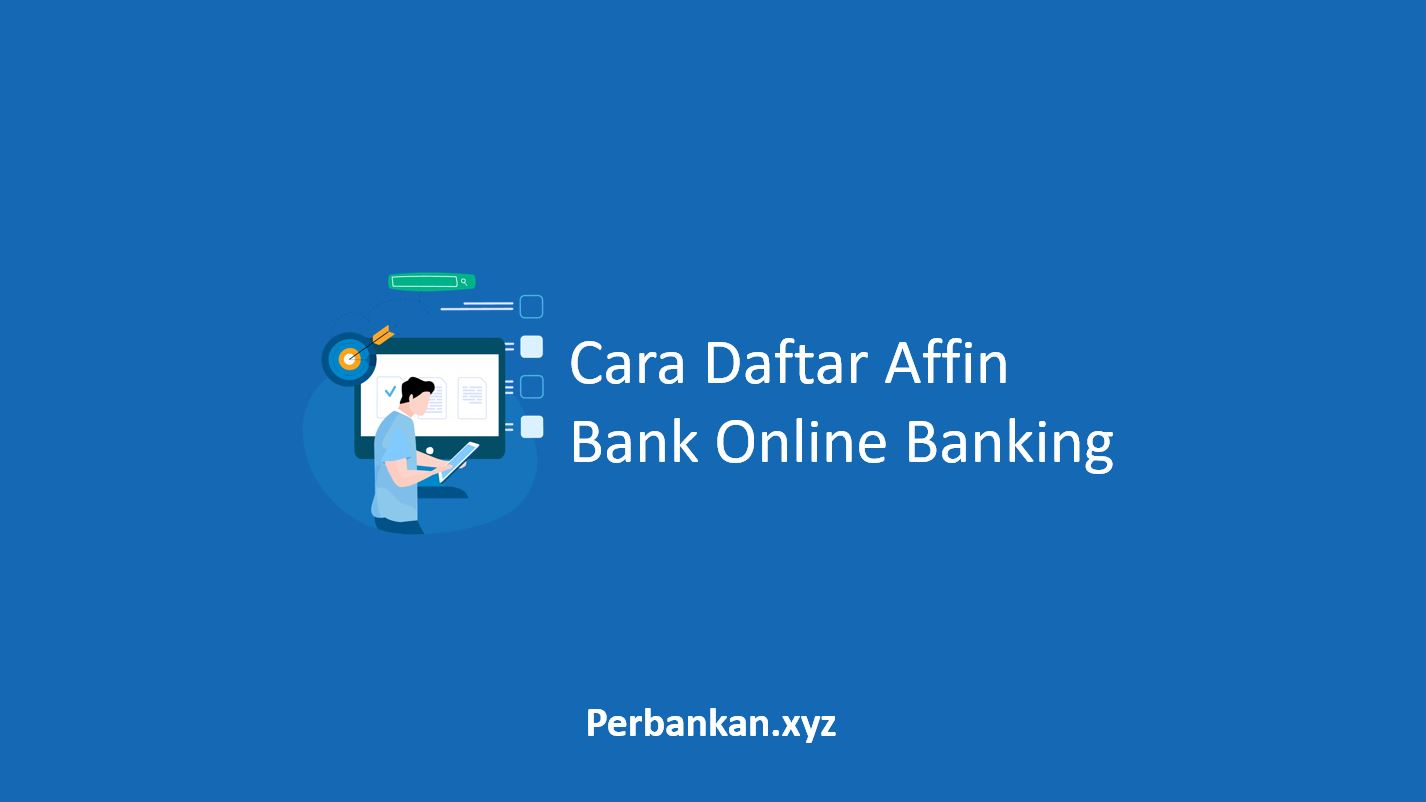 Cara Daftar Affin Bank Online