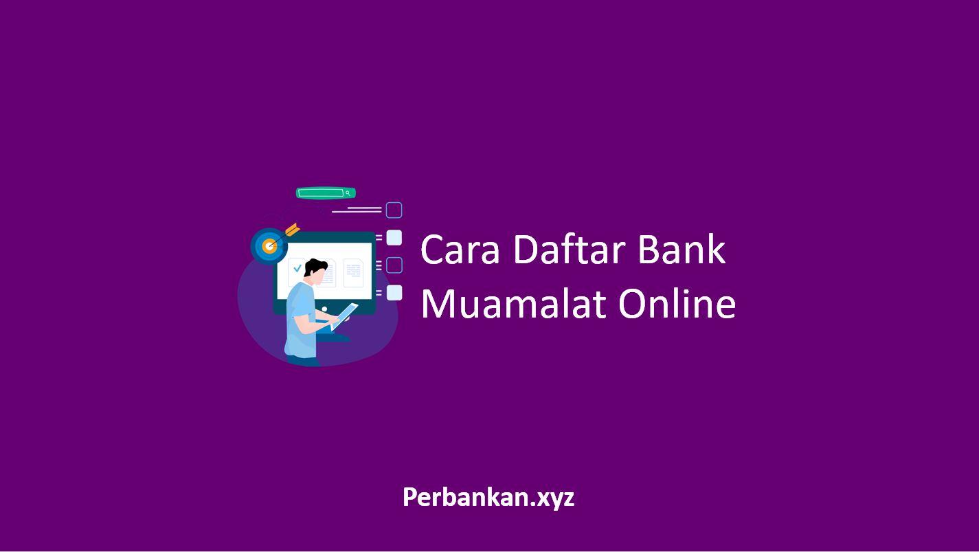 Cara Daftar Bank Muamalat Online