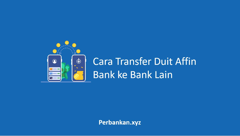 Cara Transfer Duit Affin Bank ke Bank Lain