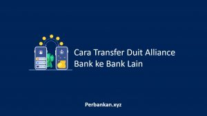 Cara Transfer Duit Alliance Bank ke Bank Lain