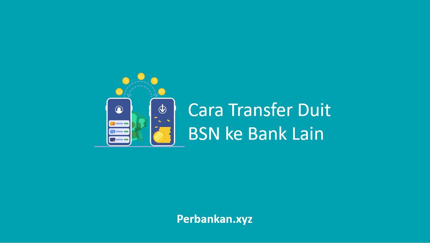 Cara Transfer Duit BSN ke Bank Lain
