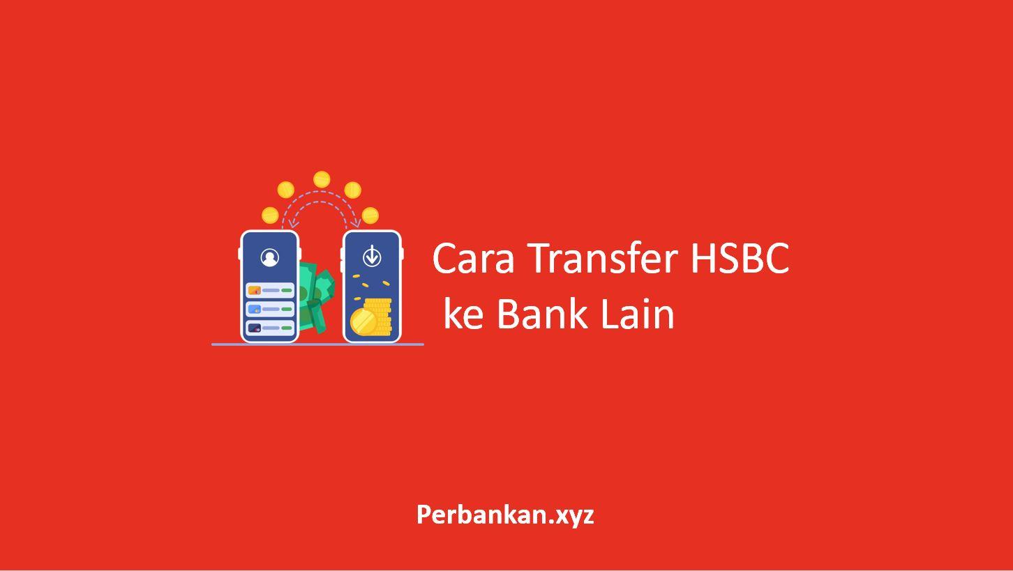 Cara Transfer Duit HSBC ke Bank Lain