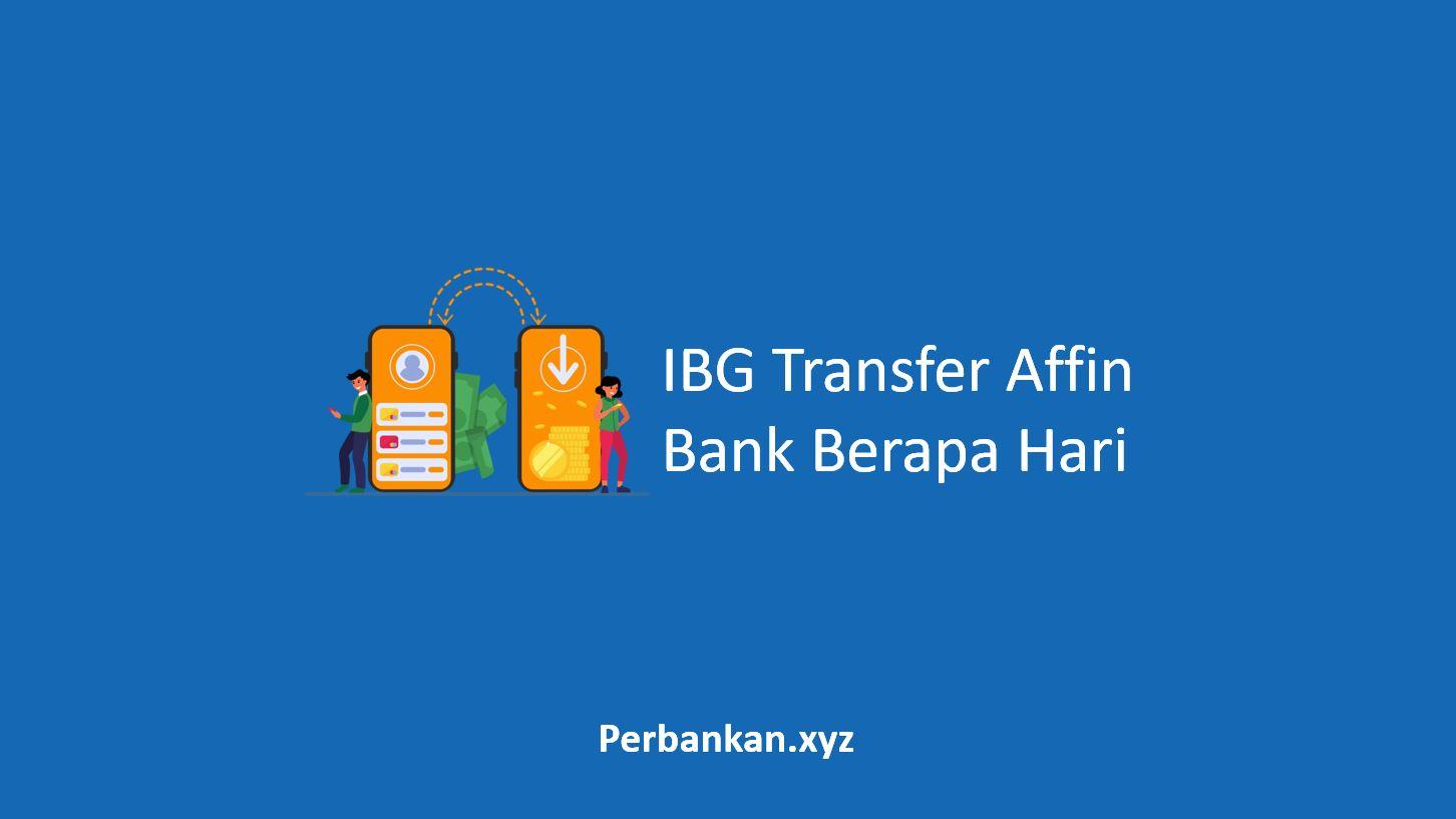 IBG Transfer Affin Bank Berapa Hari