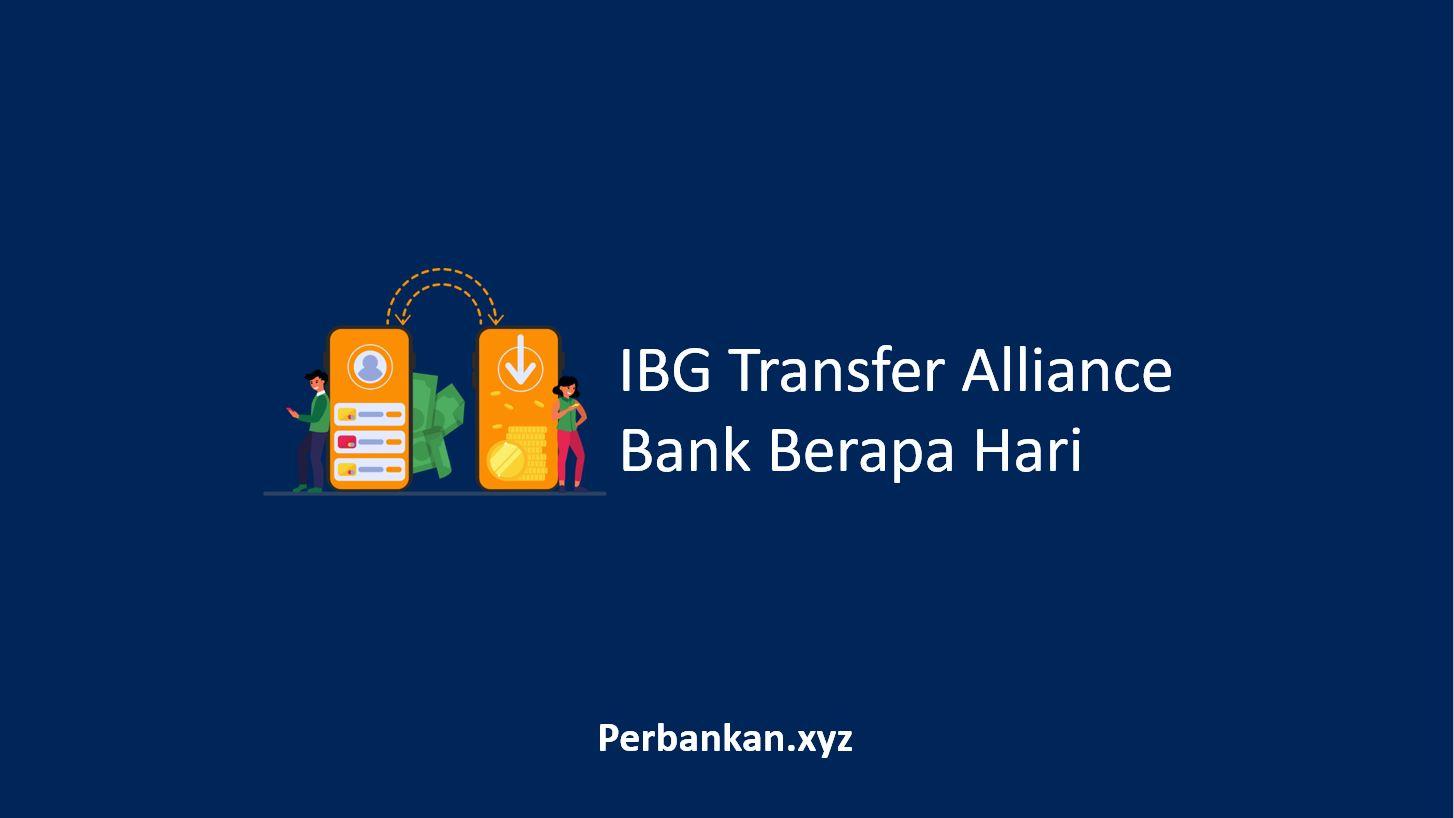 IBG Transfer Alliance Bank Berapa Hari