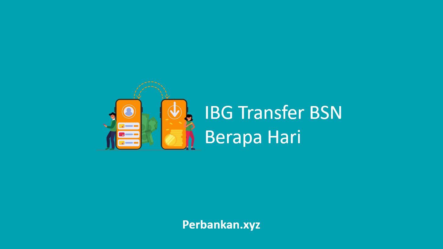 IBG Transfer BSN Berapa Hari