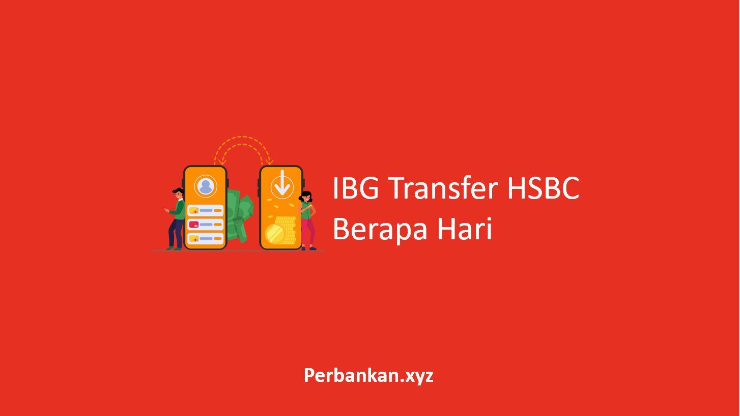 IBG Transfer HSBC Berapa Hari