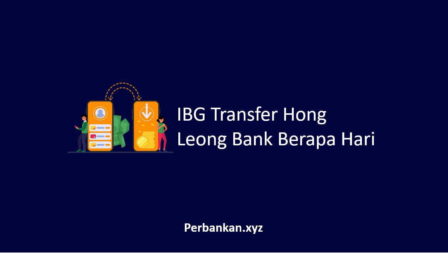IBG Transfer Hong Leong Bank Berapa Hari