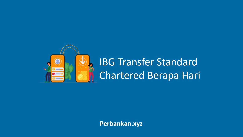 IBG Transfer Standard Chartered Berapa Hari