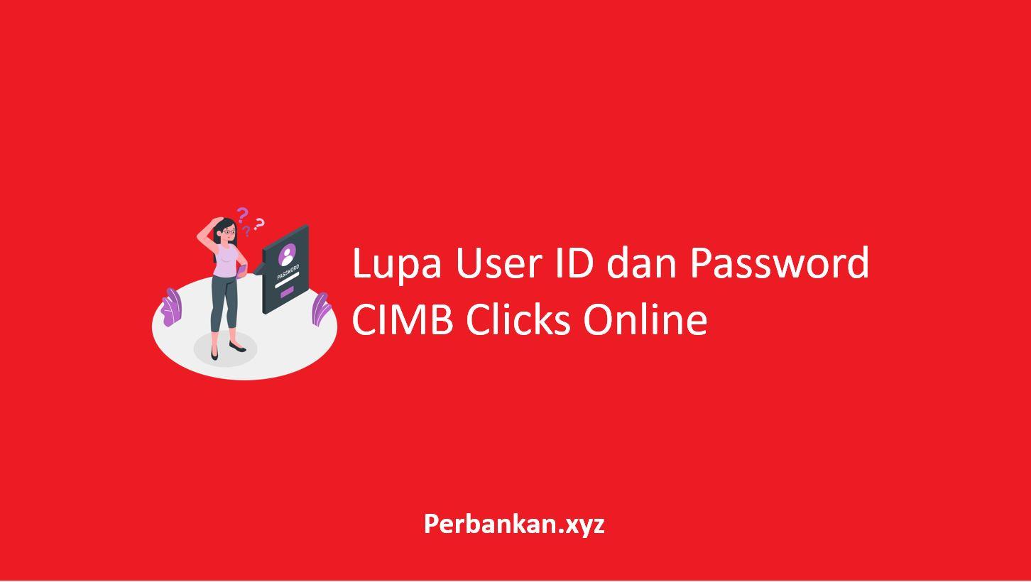 Lupa User ID dan Password CIMB Clicks Online