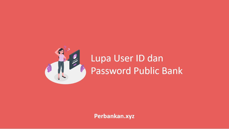 Lupa User ID dan Password Public Bank