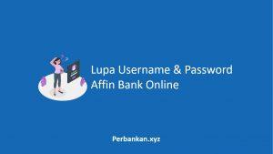 Lupa Username dan Password Affin Bank Online