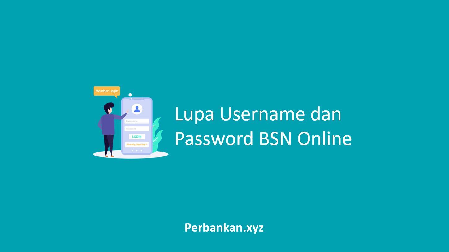 Lupa Username dan Password BSN Online