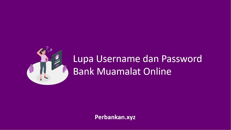 Lupa Username dan Password Bank Muamalat Online