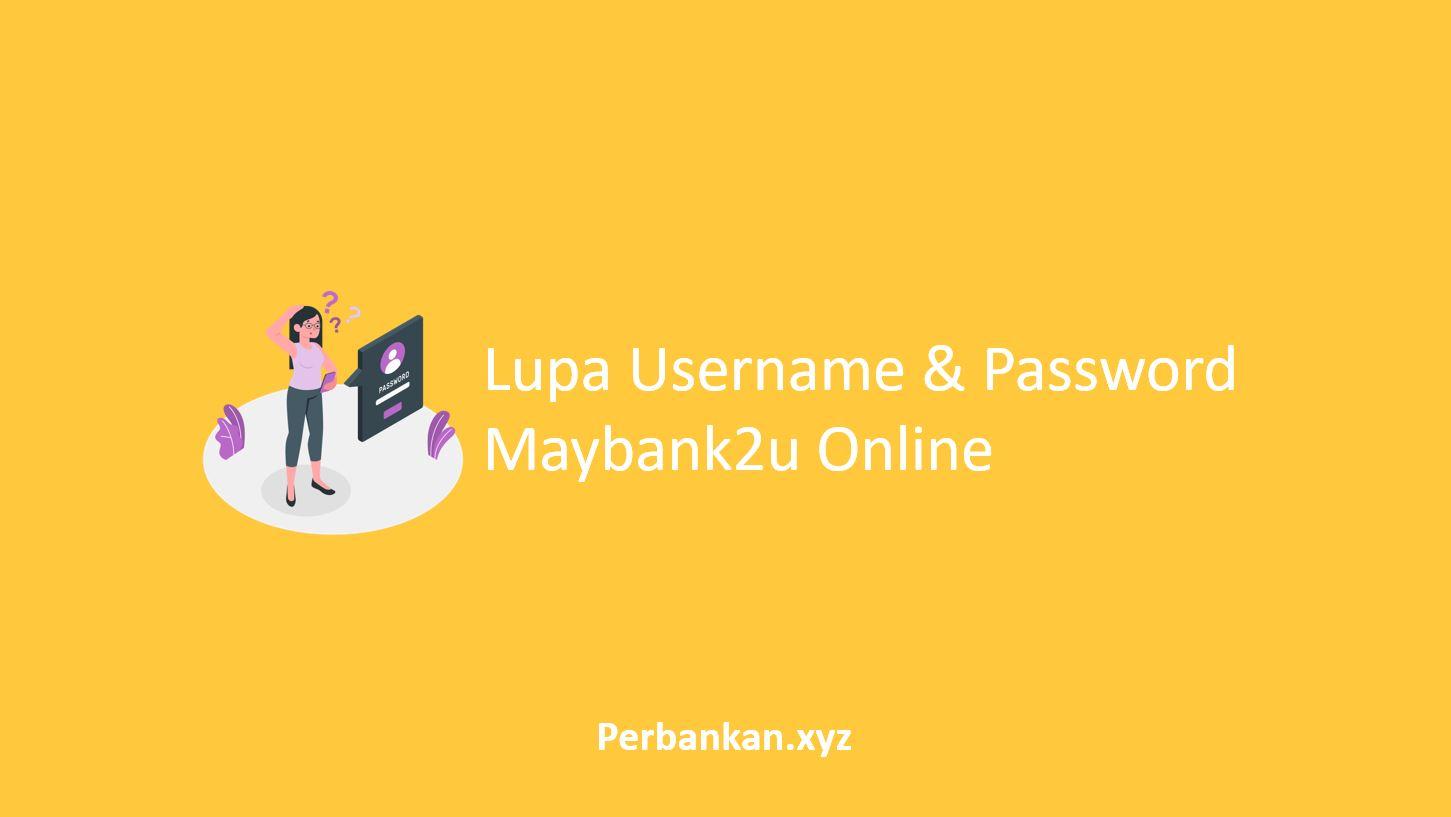 Lupa Username dan Password Maybank2u Online