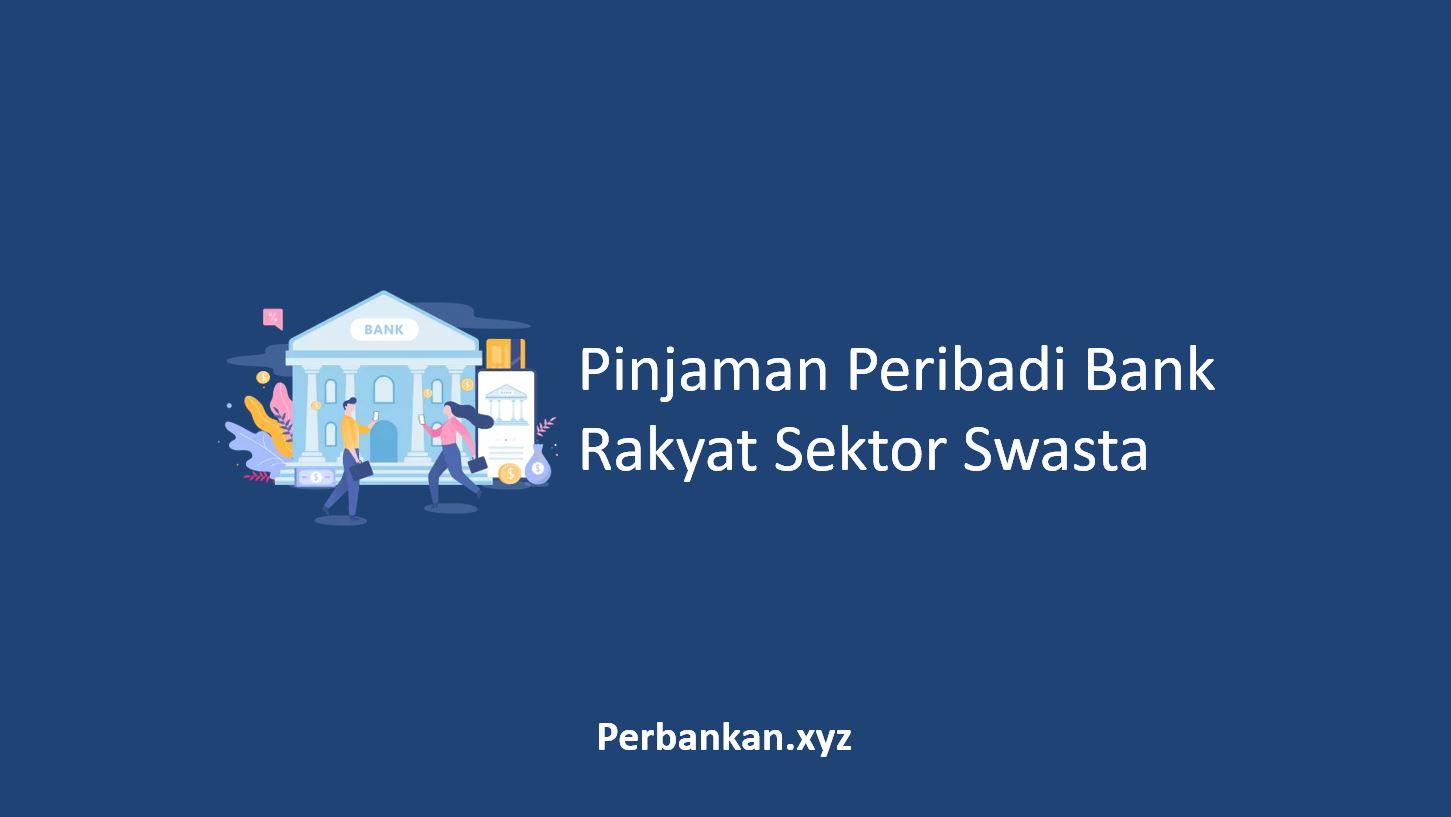 Pinjaman Peribadi Bank Rakyat Sektor Swasta