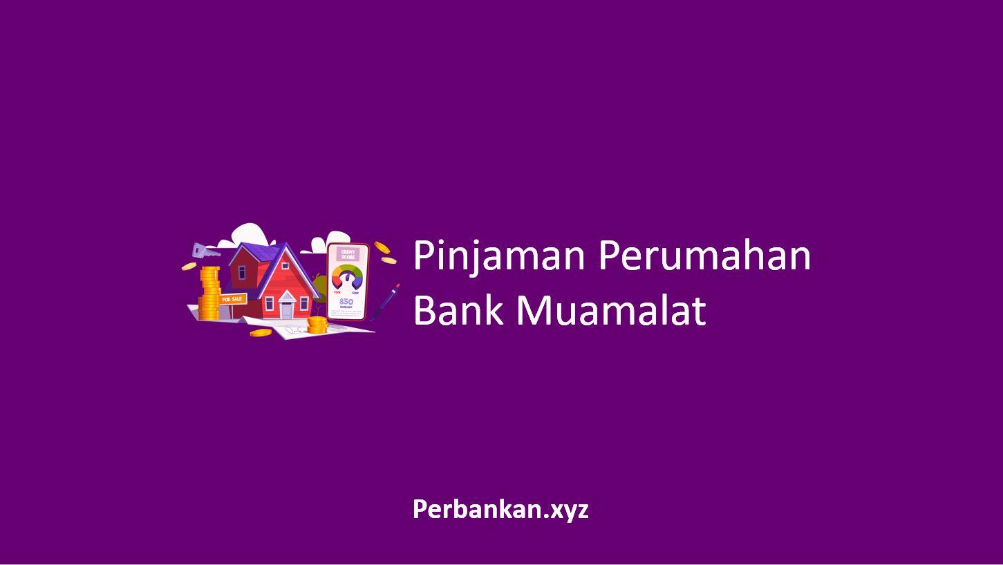 Pinjaman Perumahan Bank Muamalat