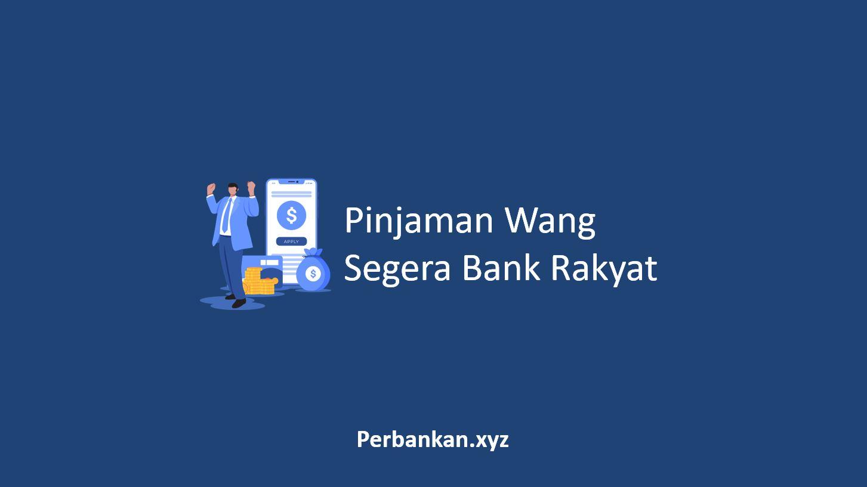 Pinjaman Wang Segera Bank Rakyat