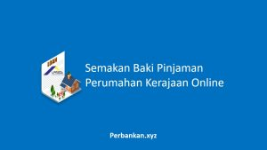 Semakan Baki Pinjaman Perumahan Kerajaan Online