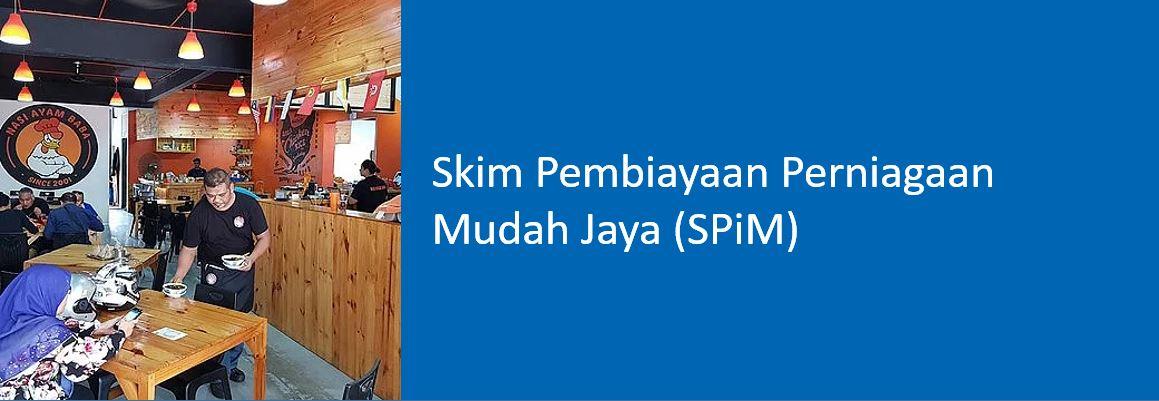 Skim Pinjaman Perniagaan Mudah Jaya SPiM