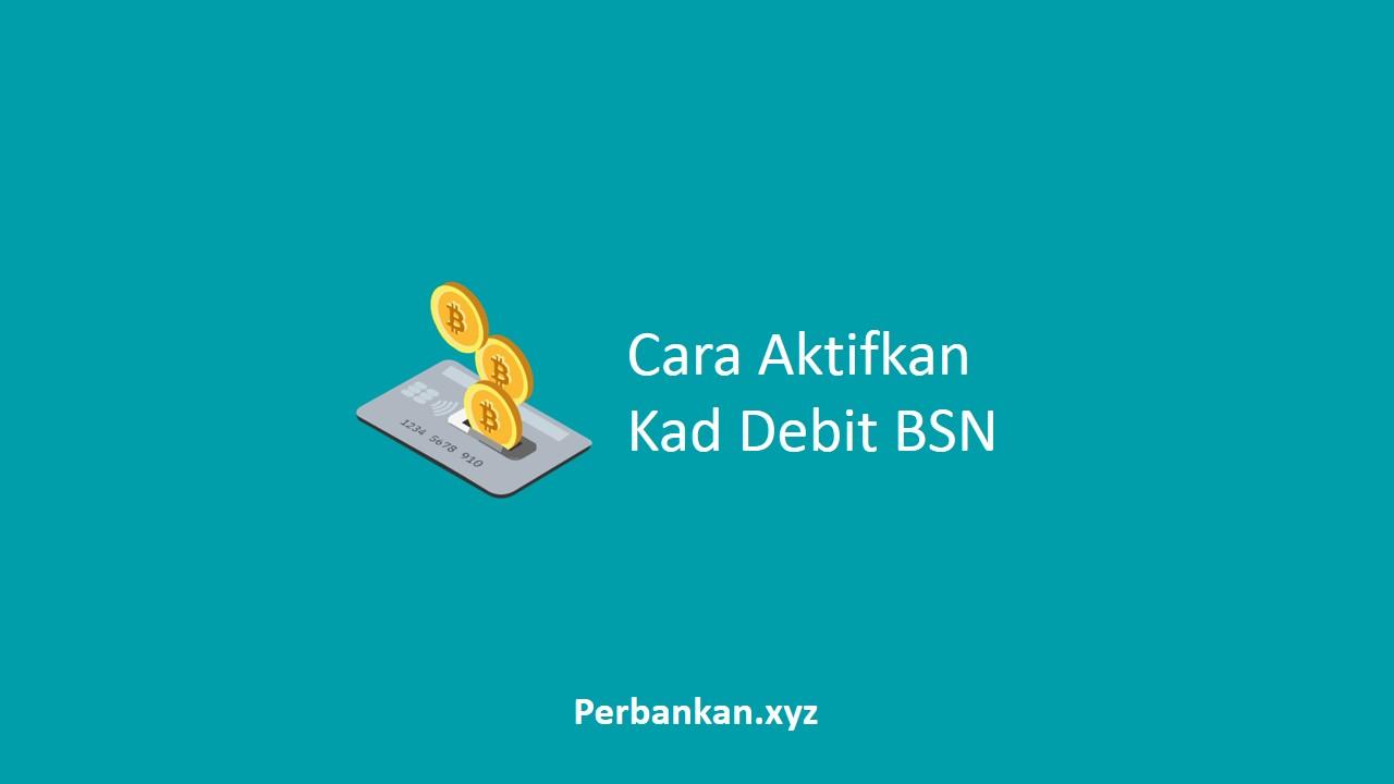 Cara Aktifkan Kad Debit BSN
