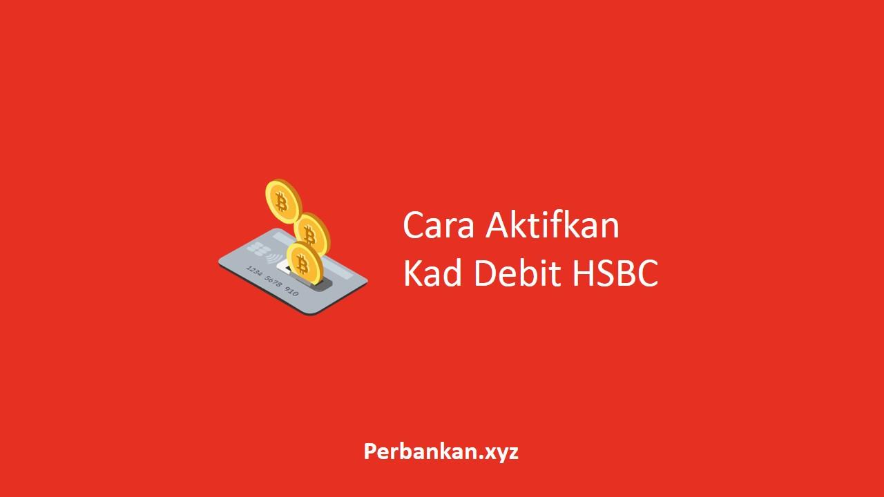 Cara Aktifkan Kad Debit HSBC