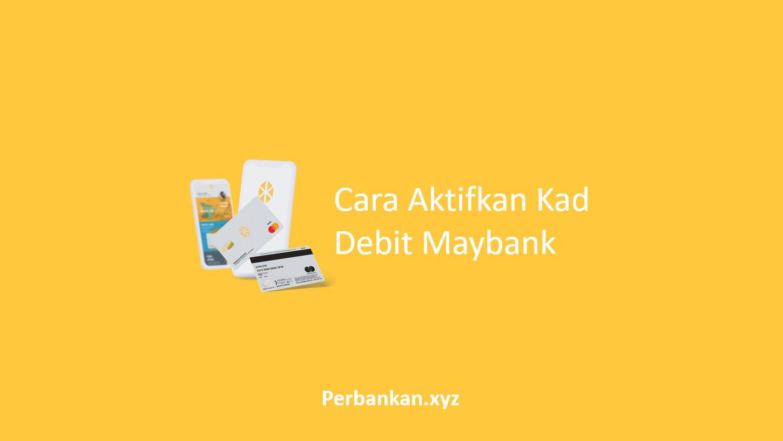 Cara Aktifkan Kad Debit Maybank