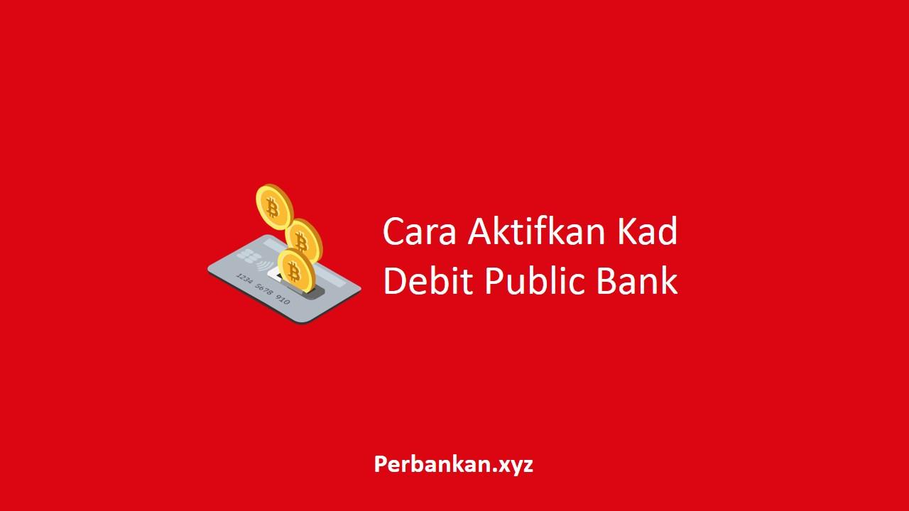Cara Aktifkan Kad Debit Public Bank