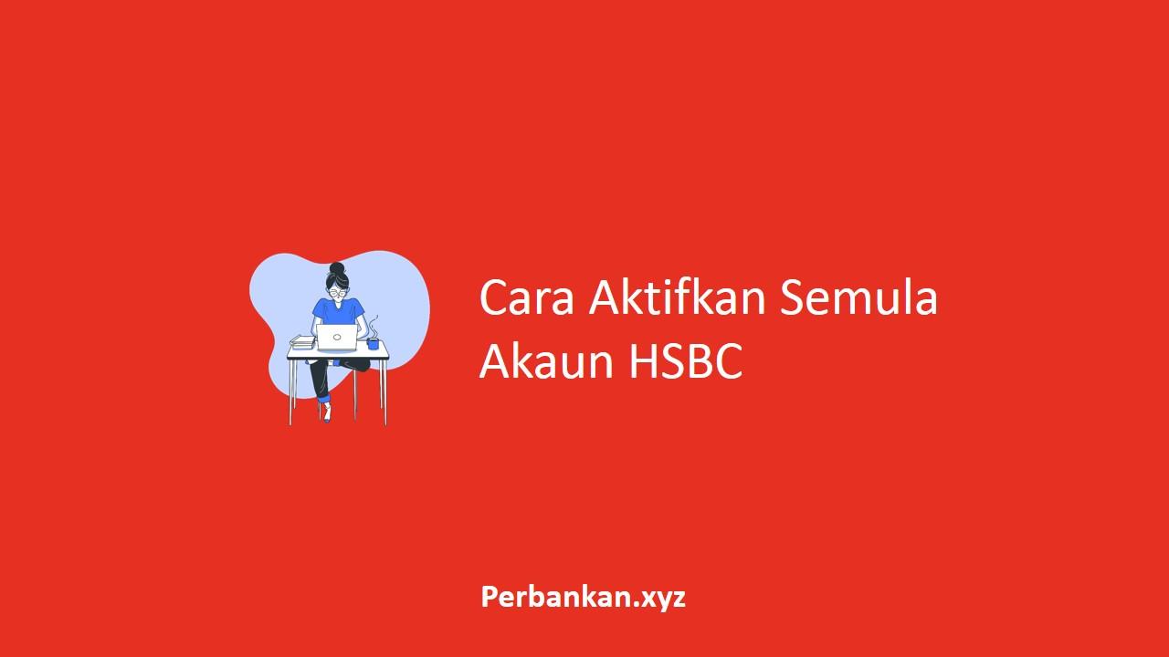 Cara Aktifkan Semula Akaun HSBC