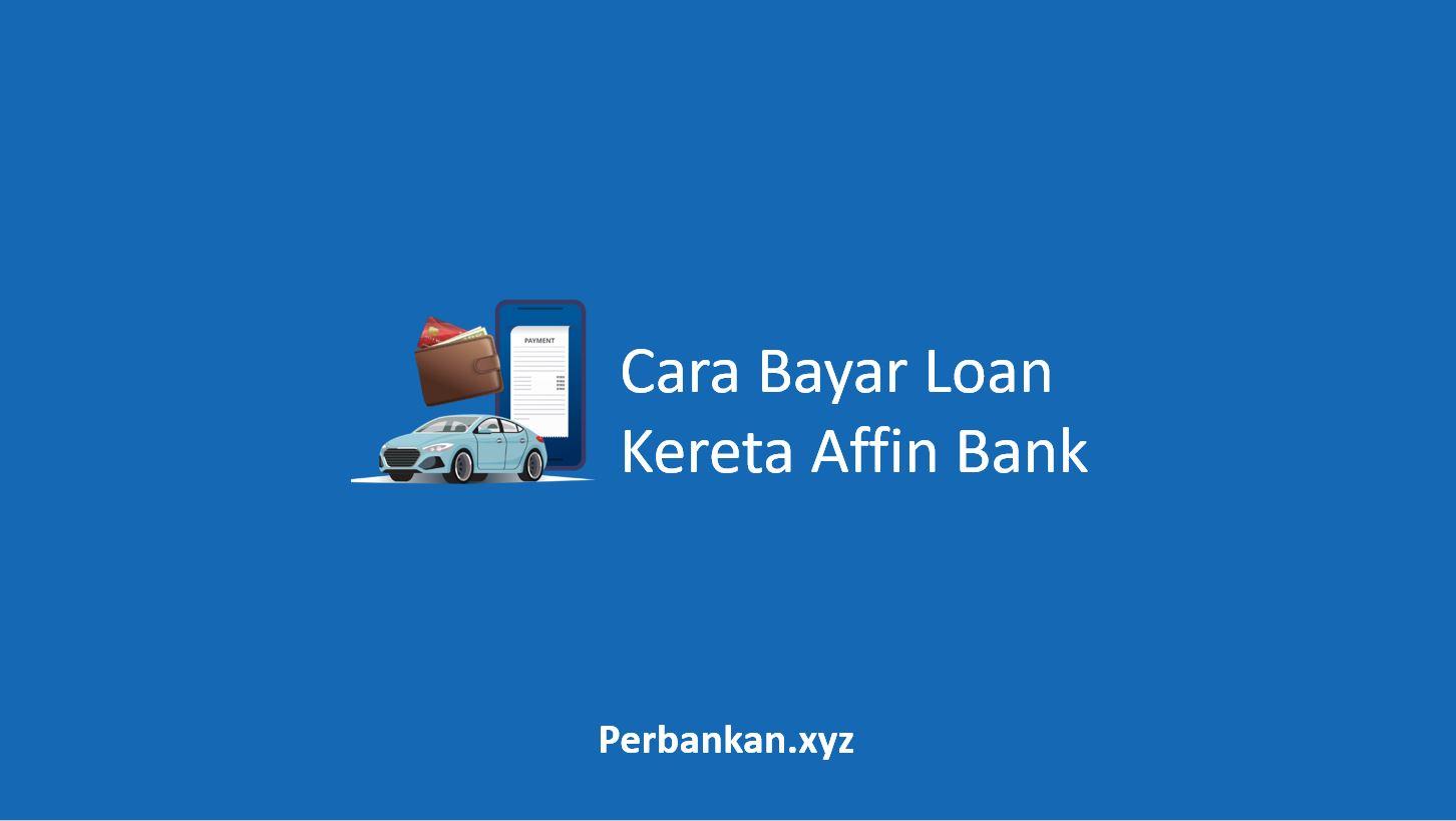 Cara Bayar Loan Kereta Affin Bank