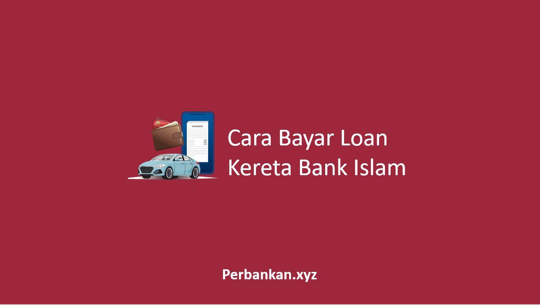 Cara Bayar Loan Kereta Bank Islam