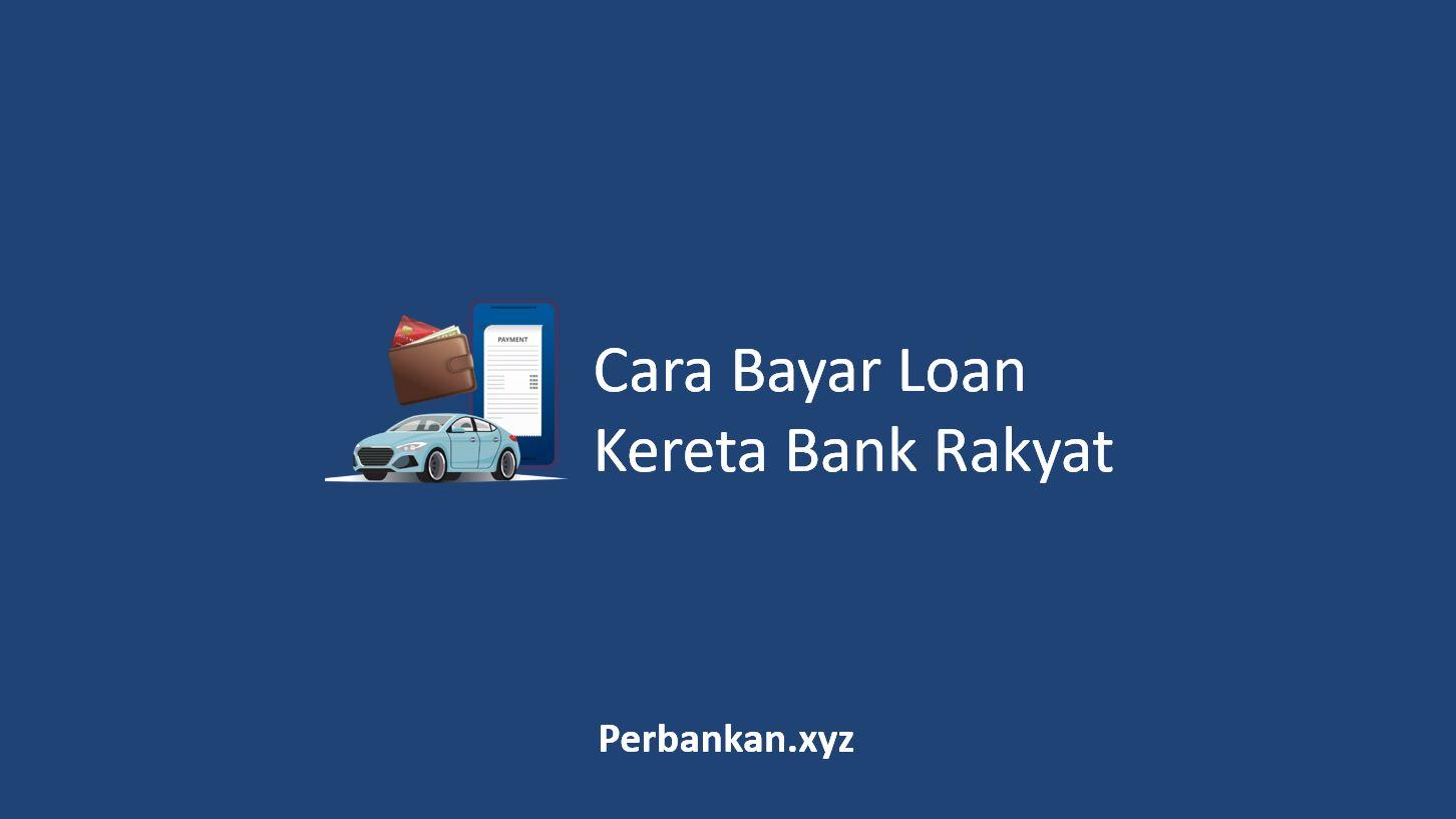 Cara Bayar Loan Kereta Bank Rakyat