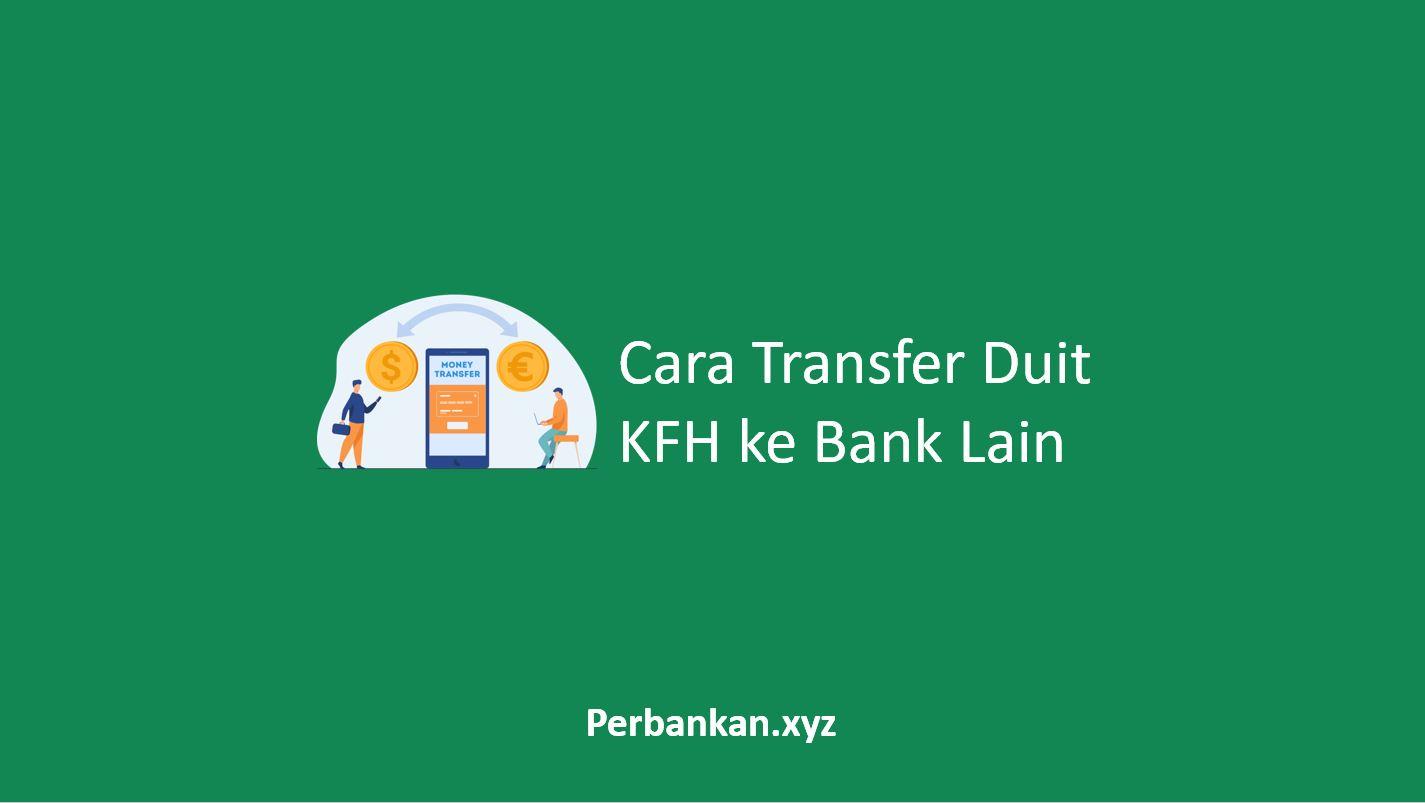 Cara Transfer Duit KFH ke Bank Lain