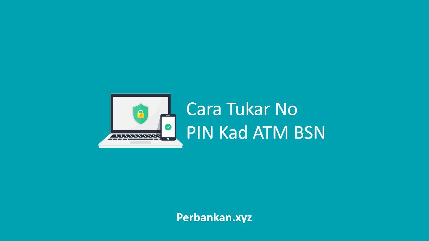 Cara Tukar No PIN Kad ATM BSN