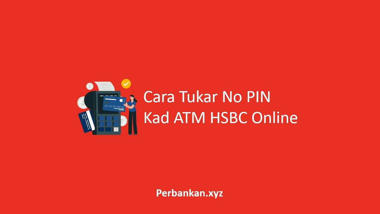 Cara Tukar No PIN Kad ATM HSBC