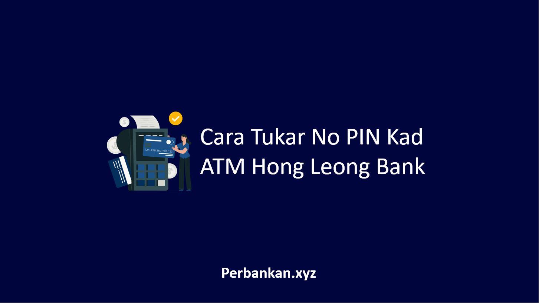 Cara Tukar No PIN Kad ATM Hong Leong Bank