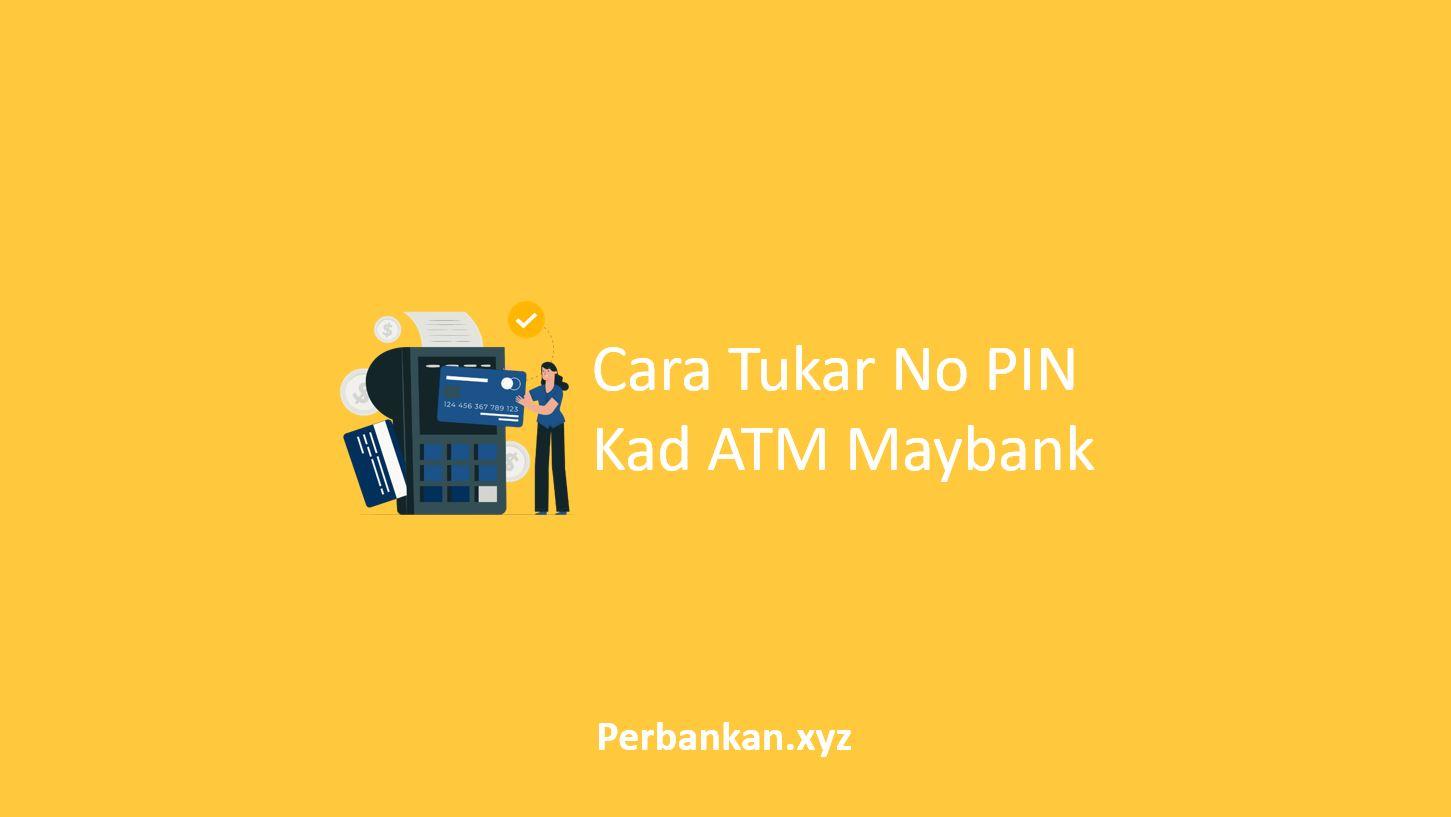 Cara Tukar No PIN Kad ATM Maybank