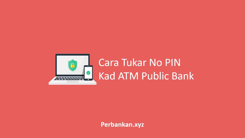 Cara Tukar No PIN Kad ATM Public Bank