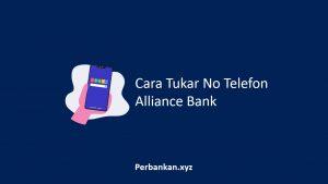 Cara Tukar No Telefon Alliance Bank
