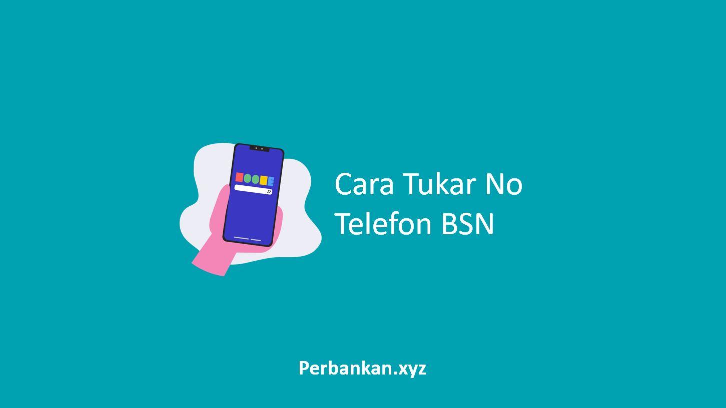 Cara Tukar No Telefon BSN