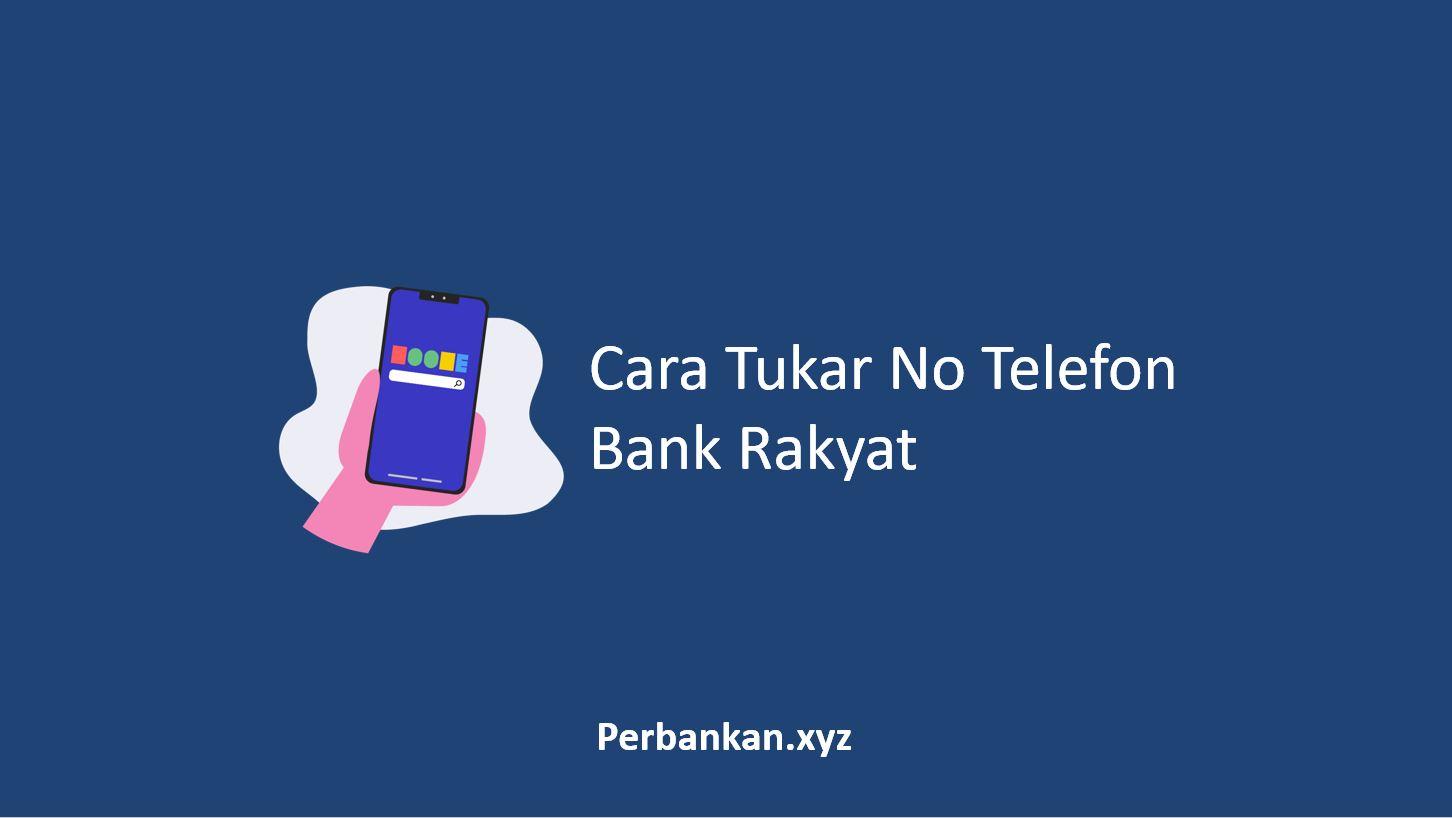 Cara Tukar No Telefon Bank Rakyat