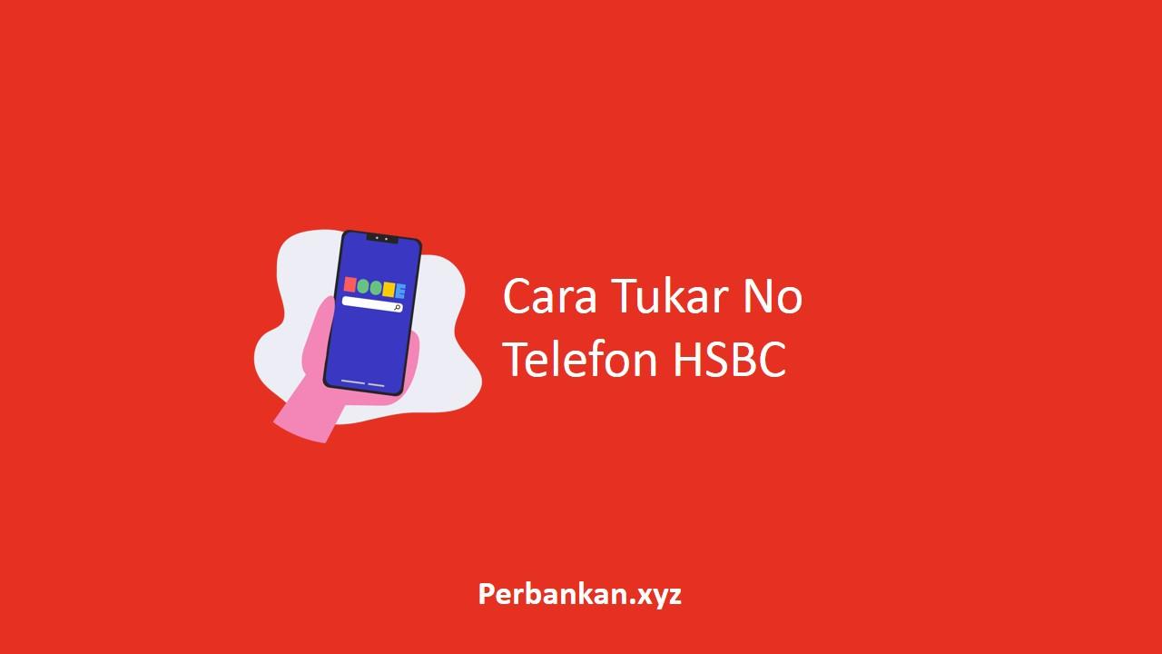 Cara Tukar No Telefon HSBC
