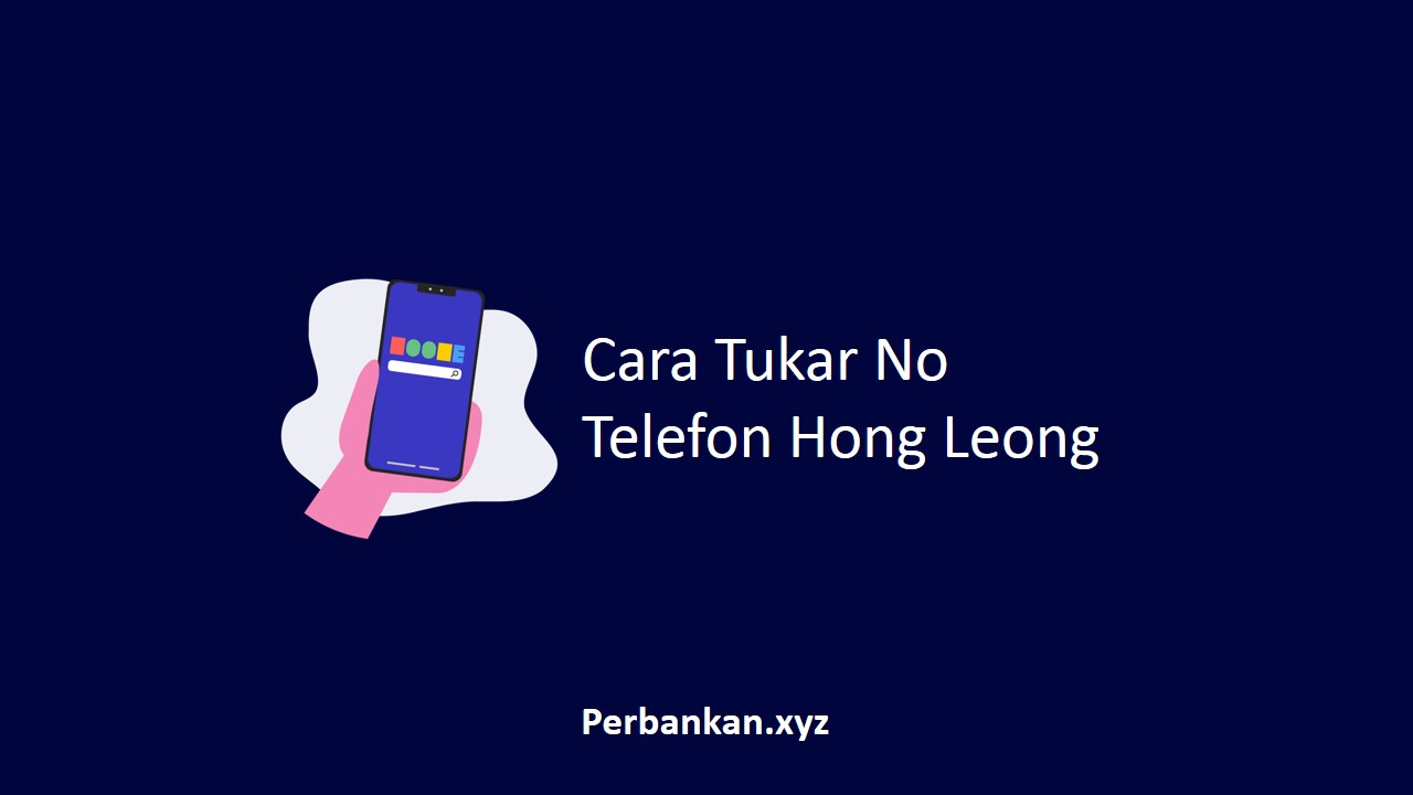 Cara Tukar No Telefon Hong Leong
