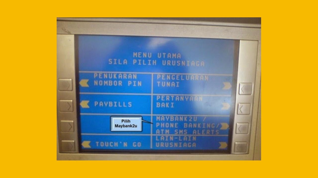Cara Tukar No Telefon Maybank2u via ATM