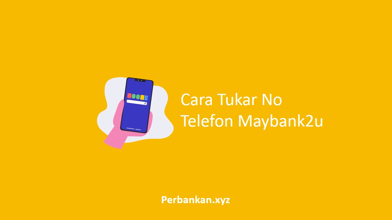 Cara Tukar No Telefon Maybank2u