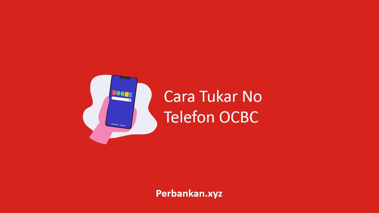 Cara Tukar No Telefon OCBC