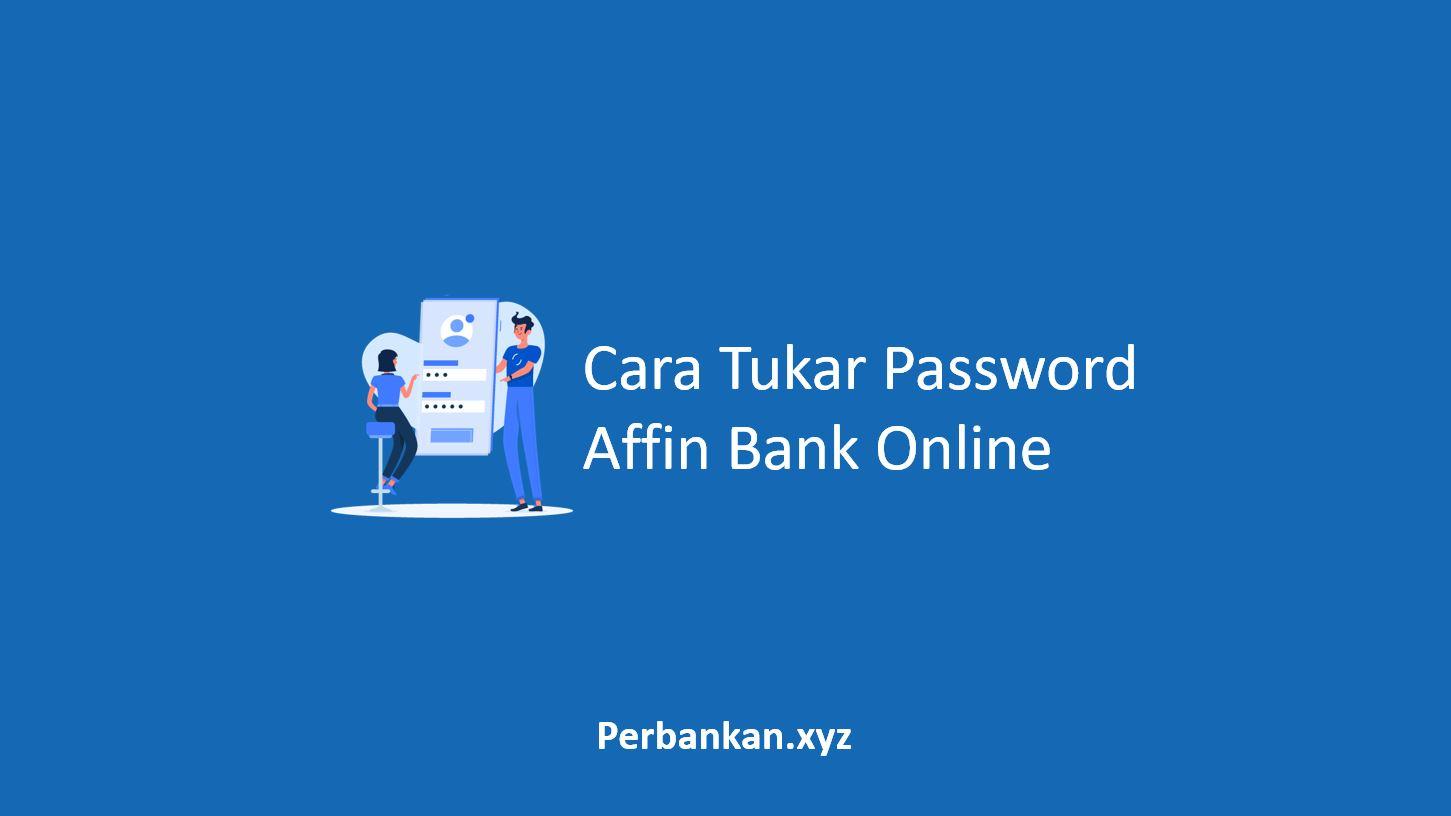 Cara Tukar Password Affin Bank Online